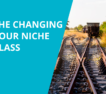 The Changing Your Niche Class